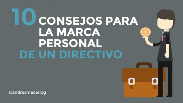 10 consejos para la marca personal de un directivo- Andres Macario