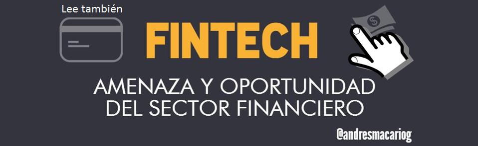 FinTech, amenaza y oportunidad - Andres Macario
